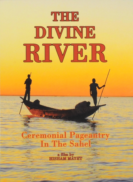 The divine river : ceremonial pageantry in the Sahel