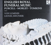 English royal funeral music : Purcell, Morley, Tomkins