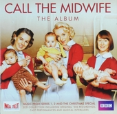 Call the midwife : the album : music from series 1, 2 and the Christmas special