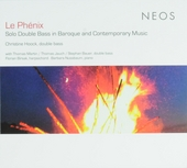 Le phénix : Solo double bass in baroque and contemporary music
