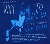 Way to blue : the songs of Nick Drake