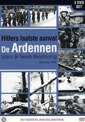 Hitlers laatste aanval : de Ardennen tijdens de Tweede Wereldoorlog