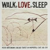 Walk, love, sleep