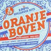 Oranje boven : 100% Hollandse hits