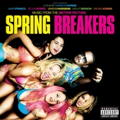 Spring breakers : music from the motion picture