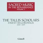 The Tallis Scholars : Finest recordings 2000-2009. Vol. 3
