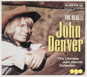 The real ... John Denver : the ultimate collection