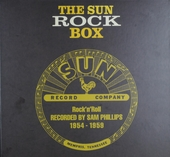 The Sun rock box : rock 'n' roll recorded by Sam Phillips 1954-1959