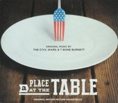 A place at the table : orginal motion picture soundtrack