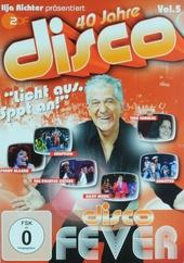 40 Jahre disco : Licht aus, spot an! - Disco fever. vol.5