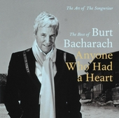 Anyone who had a heart : the best of Burt Bacharach : the art of the songwriter
