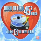 Hard to find 45s on cd. vol.13 : The love album