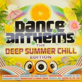 Dance anthems : The deep summer chill edition 2013