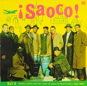 Saoco!. Vol. 2, Bomba, plena and the roots of salsa in Puerto Rico 1955-1957