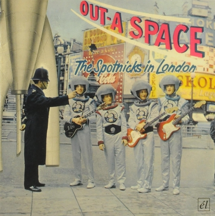 Out-a space : The Spotnicks in London