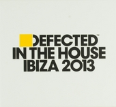 Defected in the house : Ibiza 2013