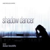 Shadow dancer : original motion picture soundtrack