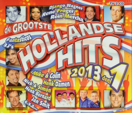 De grootste hollandse hits 2013. vol.1