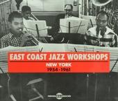 East Coast jazz workshops : New York 1954-1961