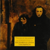 The end of the rainbow : an introduction to Richard & Linda Thompson