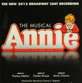 Annie : the musical : the new 2012 Broadway cast recording