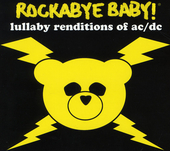 Rockabye baby! : Lullaby renditions of AC/DC