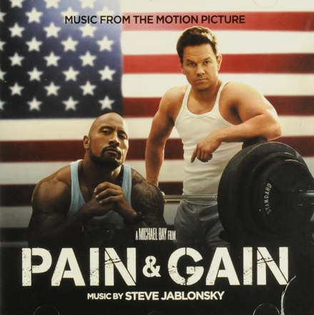 Pain & gain : music from the motion picture