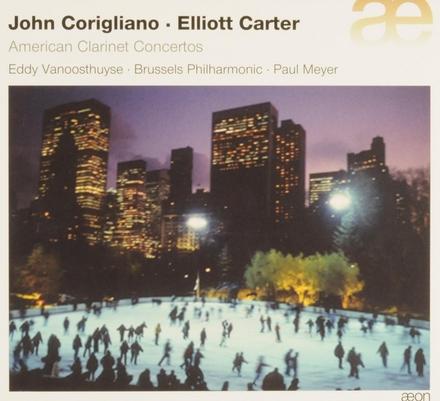 Corigliano, Carter : American clarinet concertos