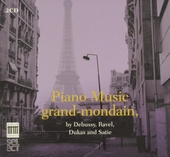 Piano music grand-mondain, by Debussy, Ravel, Dukas and Satie