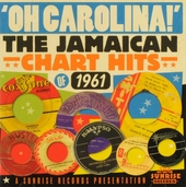 Oh Carolina : The Jamaican chart hits of 1961