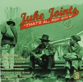 Juke joints. 4, Cd B, That's all right with me