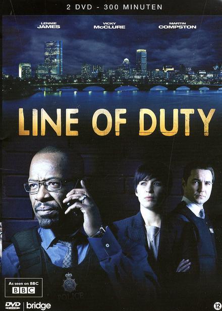 Line of duty. [Serie 1]