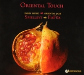 Oriental touch : early music meets oriental jazz