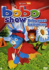 Bobo show : Bobo gaat kamperen