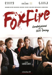 Foxfire : confessions of a girl-gang