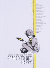 Scared to get happy : a story of indie-pop 1980-1989