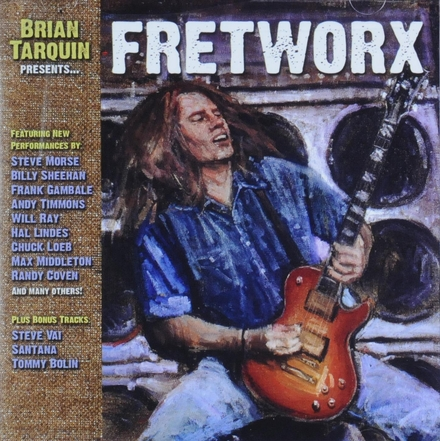 Brian Tarquin presents... Fretworx