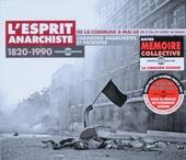 L'esprit anarchiste : chansons anarchistes et pacifistes de la commune à Mai 68 : 1820-1990
