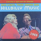 Dim lights, thick smoke and hillbilly music : Country & western hit parade 1969