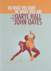 Do what you want, be what you are : The music of Daryl Hall and John Oates