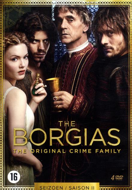 The Borgias : the original crime family. The second season