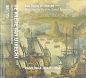 De vrede van Utrecht (1713) : muziek uit de Spaanse Successieoorlog