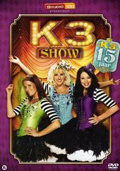 K3 Show : K3 15 jaar