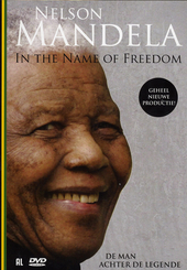 Nelson Mandela : in the name of freedom