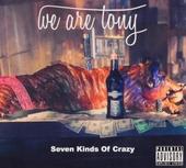 Seven kinds of crazy