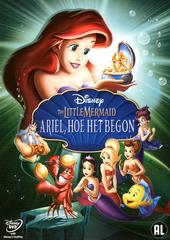 De kleine zeemeermin : Ariel, hoe het begon