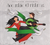 Putumayo presents Acoustic Christmas : classic Christmas songs by renowned singer-songwriters, jazz and blues music...