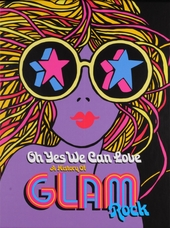 Oh yes we can love : a history of glam rock