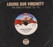 Losing our virginity : the first 4 years '73-'77