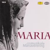 Maria : Zeven eeuwen muzikale Mariaverering